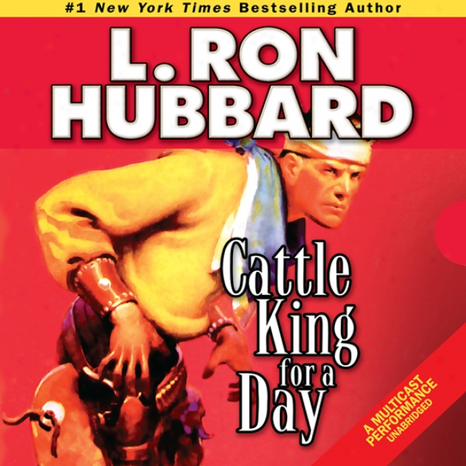 Cattle King For A Day (unabridged)