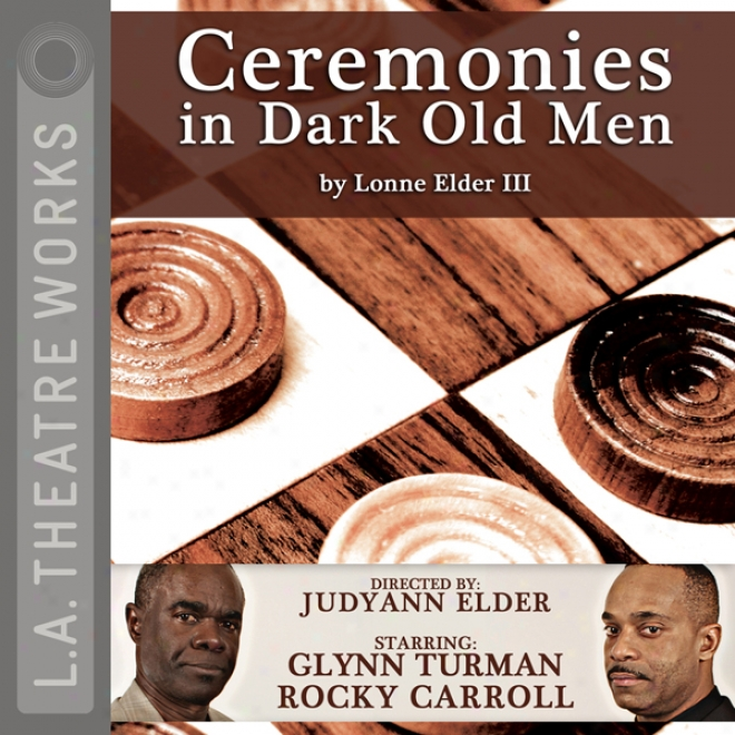 Ceremonies In Dark Old Men (dramatized)