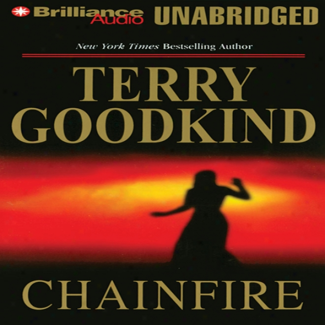 Chainfire: Chainfire Trilogy, Padt 1, Sword Of Truth, Book 9 (unabridged)