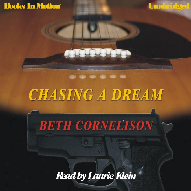 Chasing A Dream (unabridged)