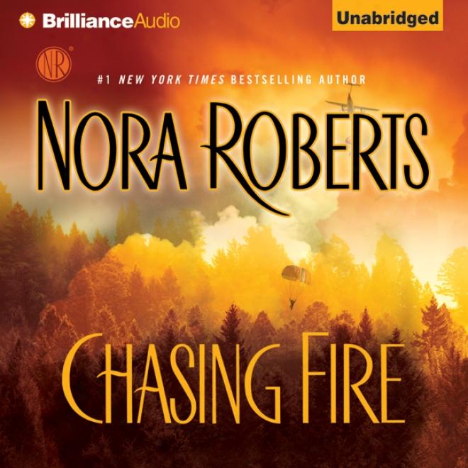 Chasing Fire (unabridged)