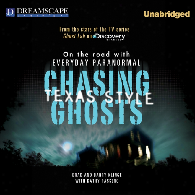 Chasing Ghosts, Texas Style: On The Road With Everyday Paranormal (unabridged)