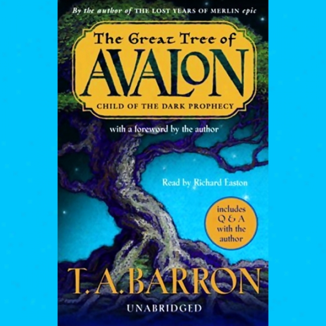 Child Of The Dark Prophecy: The Great Tree Of Avalon (unabridged)