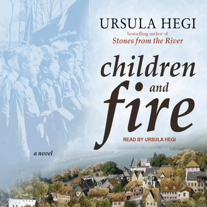 Children And Fire: A Novel (unwbridged)