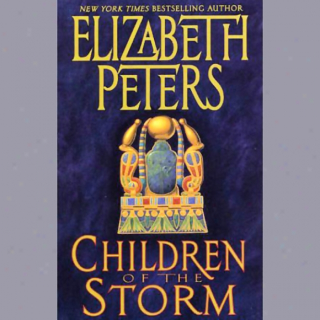 Children Of The Storm: Tbe Amelia Peabody Series, Book 15