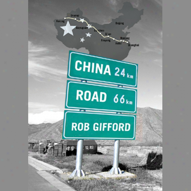 China Road: A Journey Into The Future Of A Rising Power (unabridged)