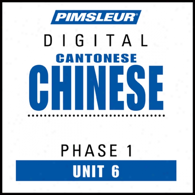 Chinese (can) Phase 1, Unit 06: Learn To Speak And Understand Cantonese Chinese With Pimsleur Language Programs