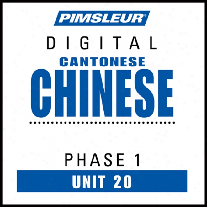 Chinese (can) Phase 1, Unit 20: Learn To Speak And Understand Cantonese Chinese By the side of Pimsleur Language Programs