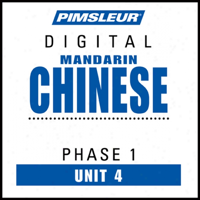 Chinese (man) Phase 1, Unit 04: Learn To Speak And Understand Mandarin Chinese With Pimsleur Language Programs