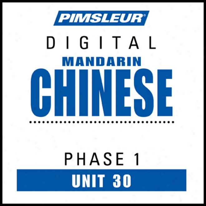Chinese (man) Phase 1, Unit 30: Learn To Speak And Understand Mandarin Chinese With Pimsleur Language Programs