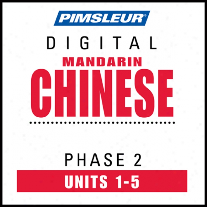 Chinese (man) Phase 2, Unit 01-05: Learn To Speak And Understand Mandarin Chinese With Pimsleur Language Programs
