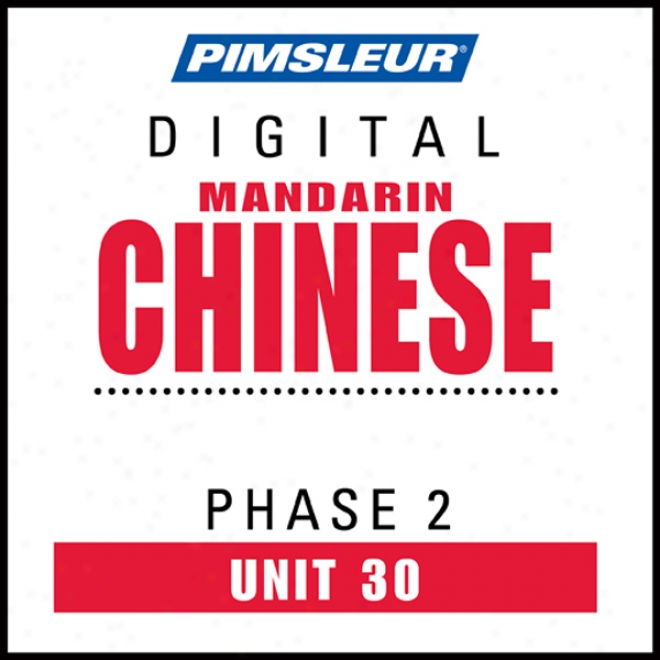 Chinese (man) Phase 2, Unit 30: Learn To Speak And Understand Mandarin Chinese In the opinion of Pimsleur Language Programs