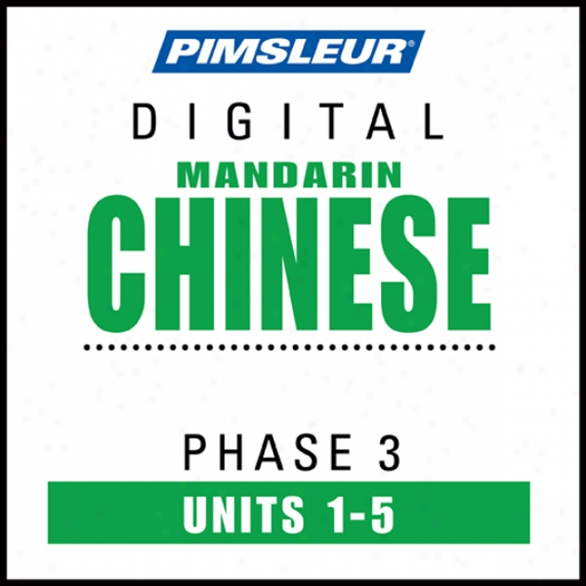 Chinese (mzn) Phase 3, Unit 01-05: Learn To Speak And Understand Mandarin Chinese With Pimsleur Language Programw
