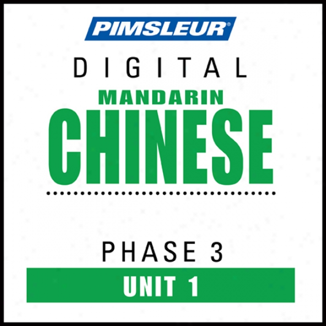 Chinese (man) Phase 3, Unit 01: Learn To Speak And Understand Mandarin Chinese Attending Pimsleur Language Programs