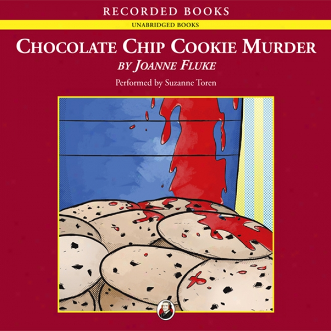 Chocolate Chip Cookie Murder (unabridged)