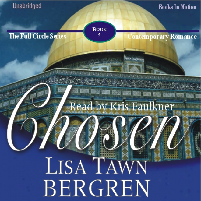 Chosen: Full Circle Series #5 (unabridged)