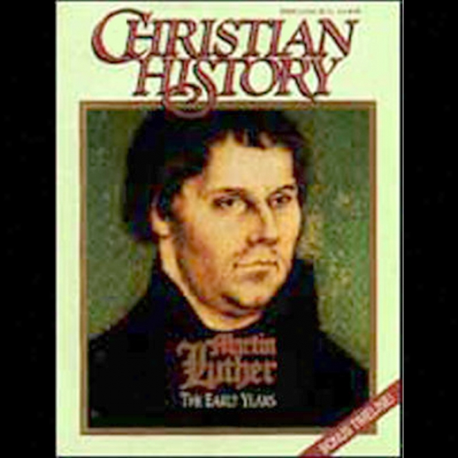 Christian History Issue #39: Martin Luther, The Later Years (unabridged)