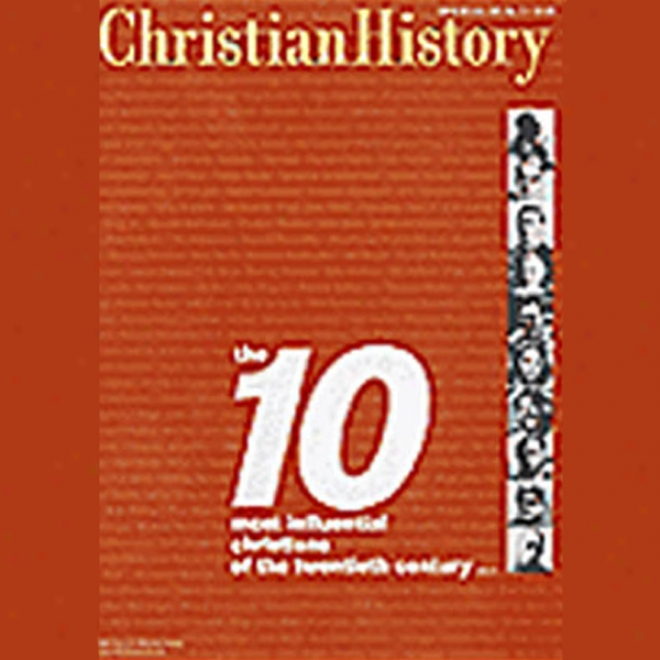 Christian History Issue #65: The Ten Most Influential Christians (unabridegd)
