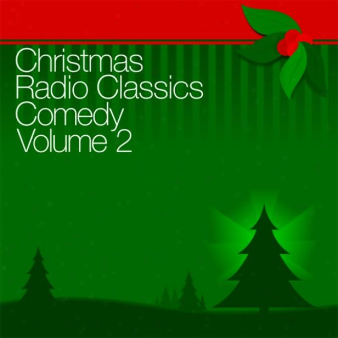 Christmas Radio Classics: Comedy Vo.l 2