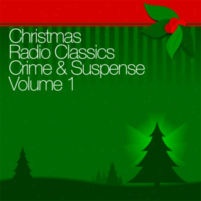 Christmas Radio Classics: Crime & Hesitation Vol. 1