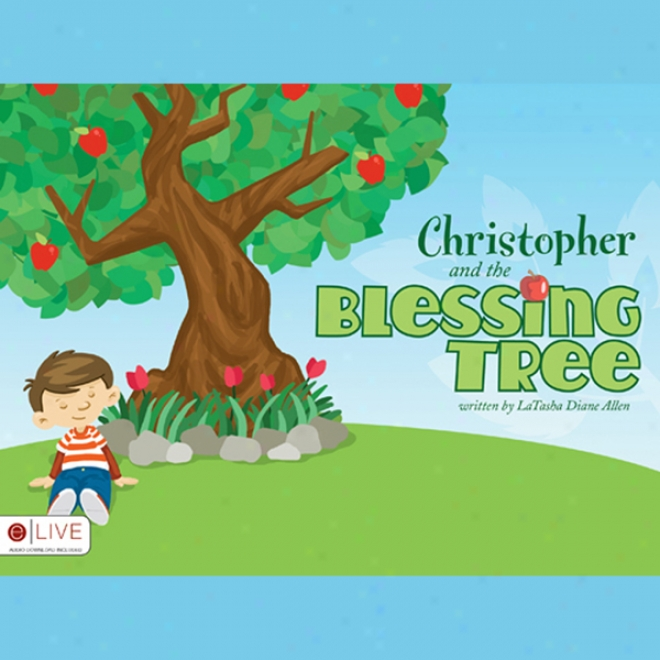 Christopher And The Blessing Tree (unabridged)