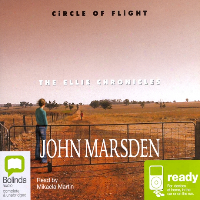 Circle Of Flight: The Ellie Chronicles (unabridged)