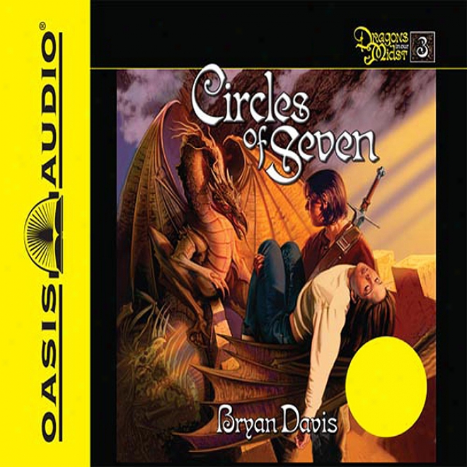 Circles Of Seven: Dragons In Our Midst #3 (unabridged)
