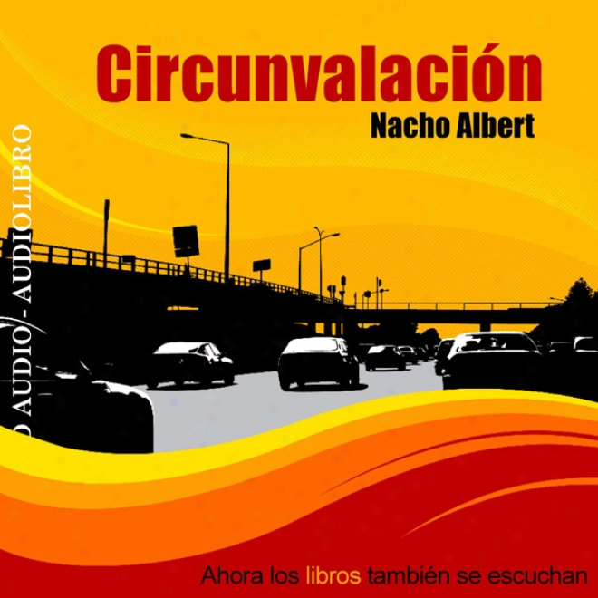 Circunvalacion: Relatos Breves [the Motorway: Short Stories] (unabridged)