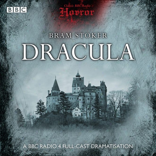 Classic Bbc Radio Horror: Dracula