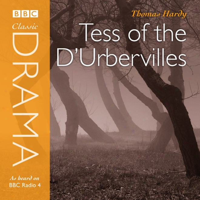 Classic Drama: Tess Of The D'urbervilles (dramatised)