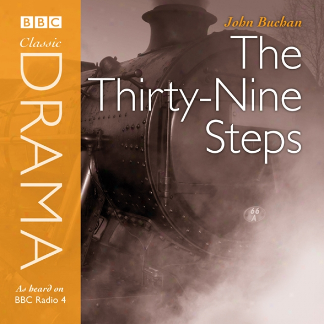 Classic Drama: The Thirty-nine Steps (dramatised)
