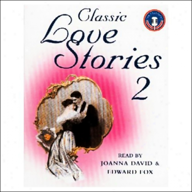 Classic Love Stories 2 (unabridged)