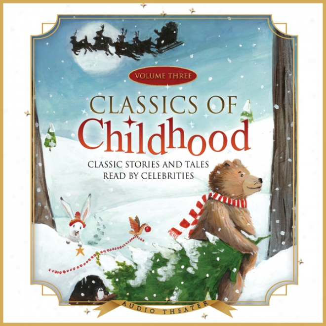 Classics Of Childhood, Vol. 3: A Christmas Collection (unabridged)