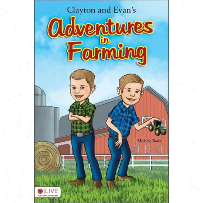 Clayton And Evan's Adventures In Farming (unabridged)