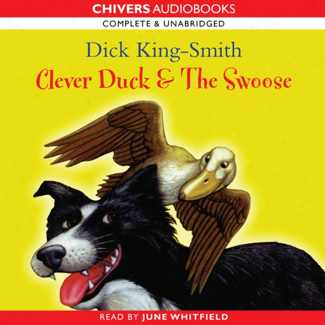 Cleever Duck & The Swoose (unabridged)
