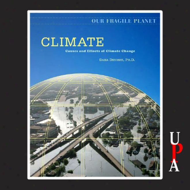 Climate: Causes And Effects Of Clumate Change (unabridged)