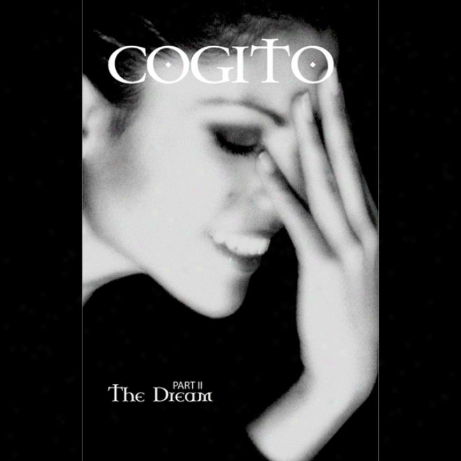 Cogito: Part 2, The Dream (unabridged)