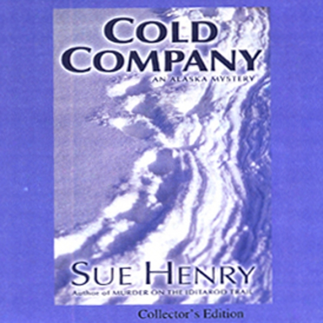 Cold Company: An Alaska Mystery (unabridged)