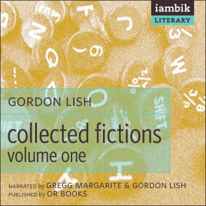 Collected Fiction: Volume 1 (unabridged)