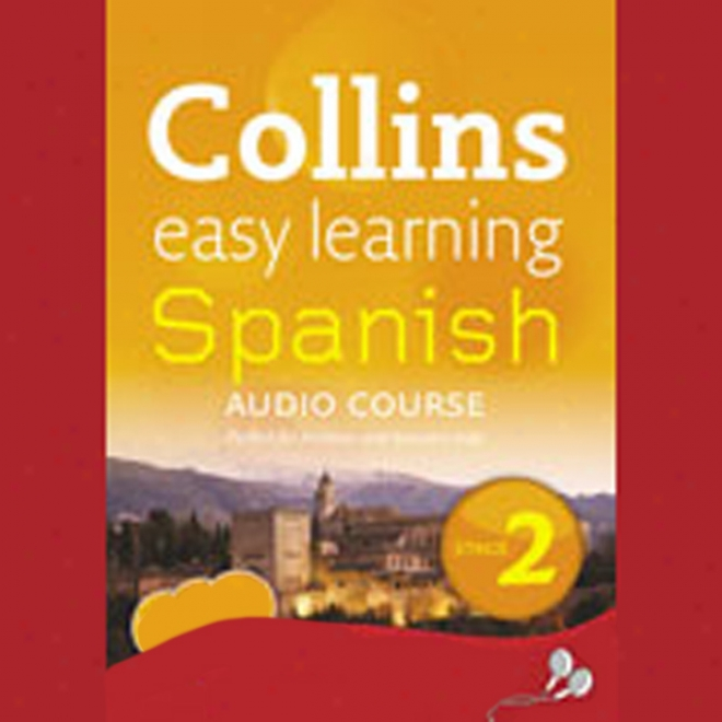 Collins Easy Learning Audio Course: Easy Erudition Spanish 2 (unabridged)