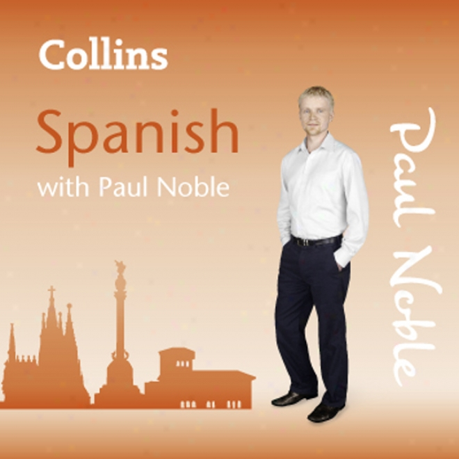 Collins Spanish With Paul Noble: Learn Spanish The Natural Way Part 1