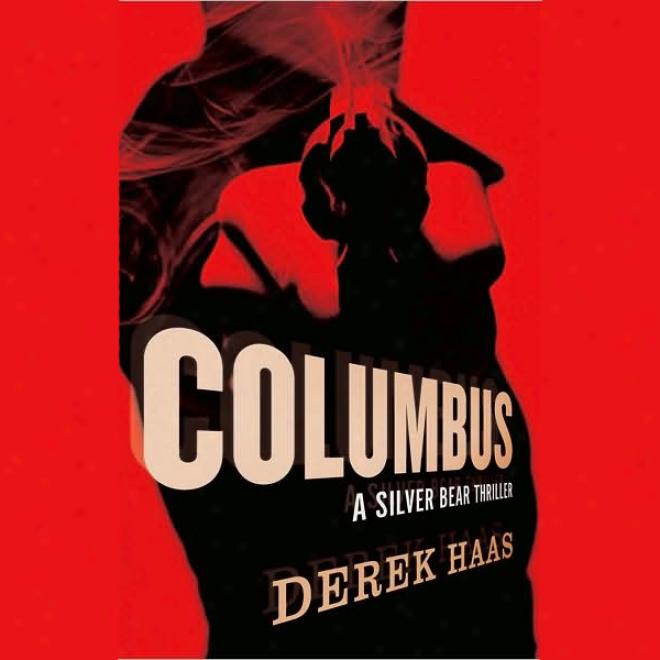 Columbus: A Gentle Bear Thriller (unabridged)