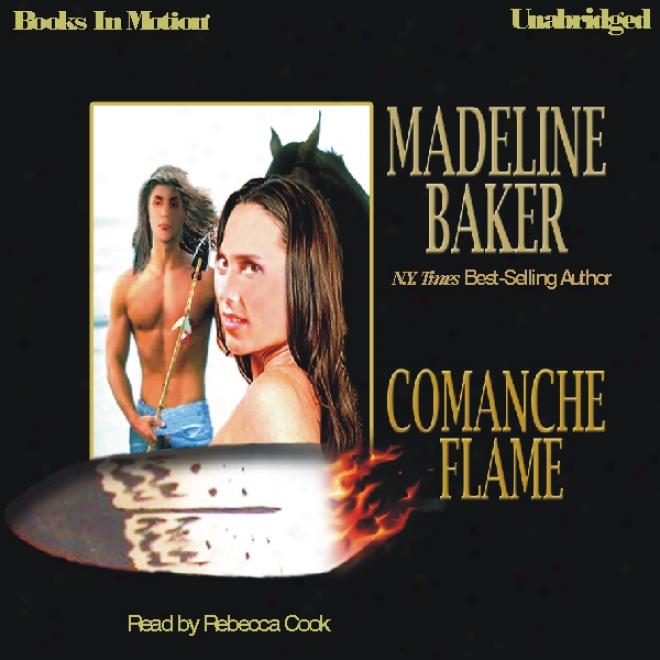Comanche Flqme (unabridged)