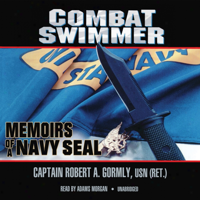 Combat Swimmer: Memoirs Of A Navy Seal (unabridged)