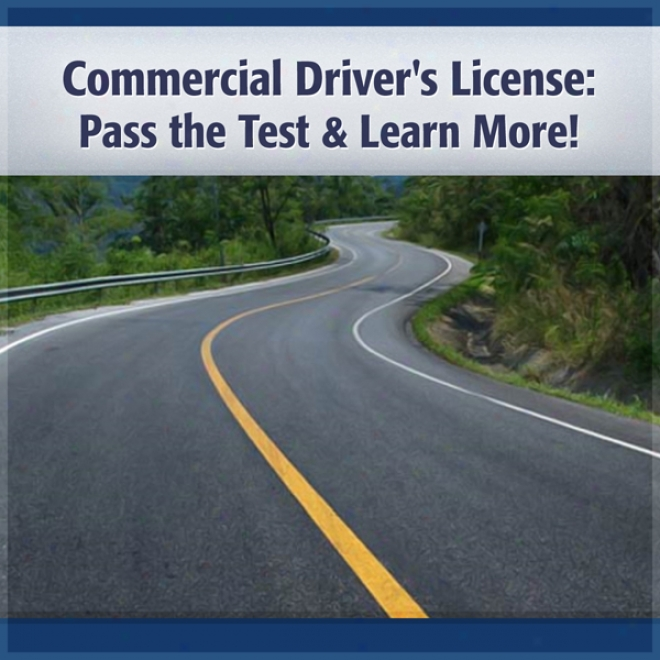 Commercial Driver's License: Pas The Discriminative characteristic & Learn More! (unabridged)