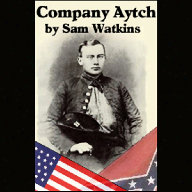 Company Aytch: A Side Show Of The Big Show (unabridged)
