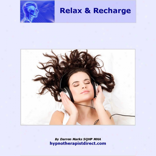 Completrly Relax And Recharge (unabridged)