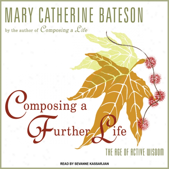 Composing A Further Life: The Age Of Active Wisdom (unabridged)