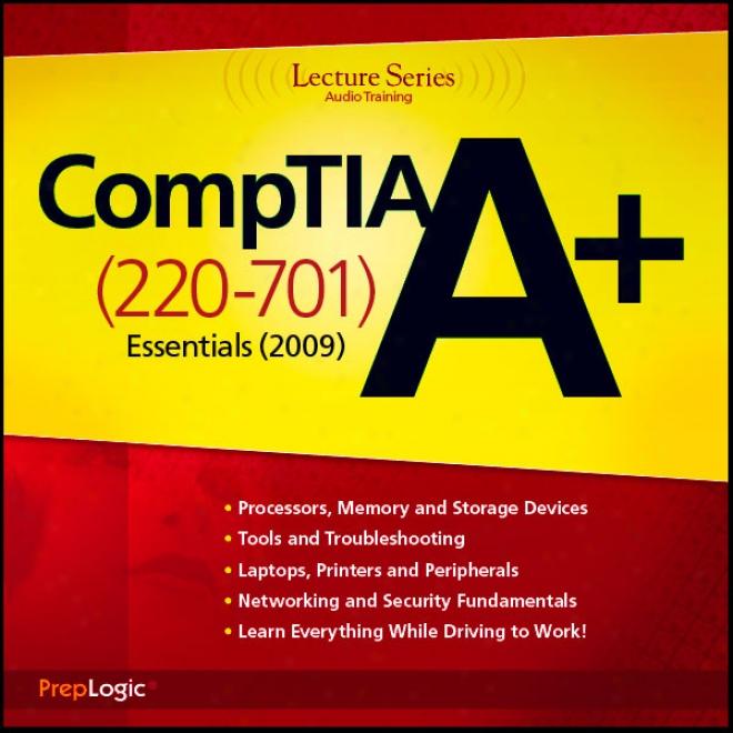 Comptia A+ Eseentkals (220-701) Lecture Series