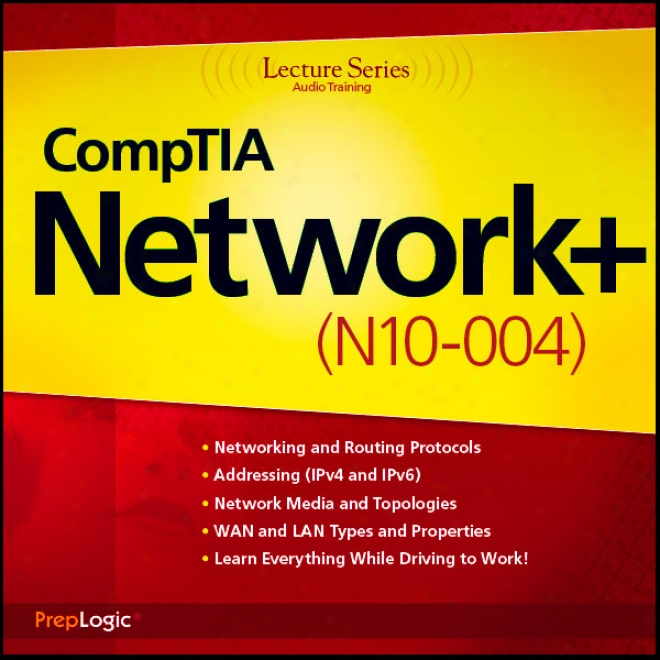 Comptia Network+ (n10-004) Lecture Series